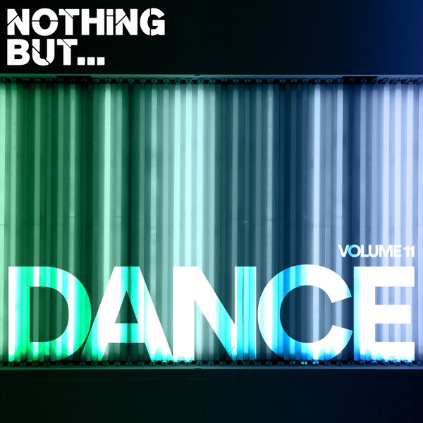 VA - Nothing But Dance Vol.11 (2018)