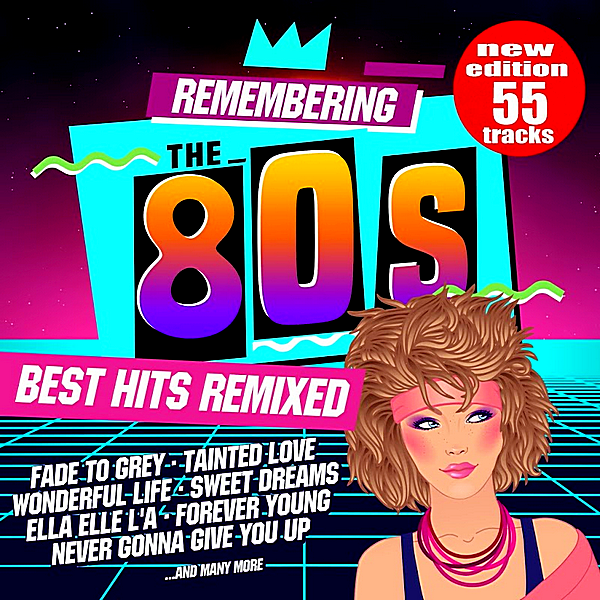 VA - Remembering The 80s: Best Hits Remixed [New Edition 55 Tracks] (2018)