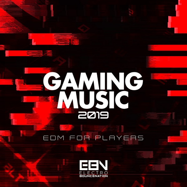 VA - Gaming Music 2019: EDM For Players (2018)