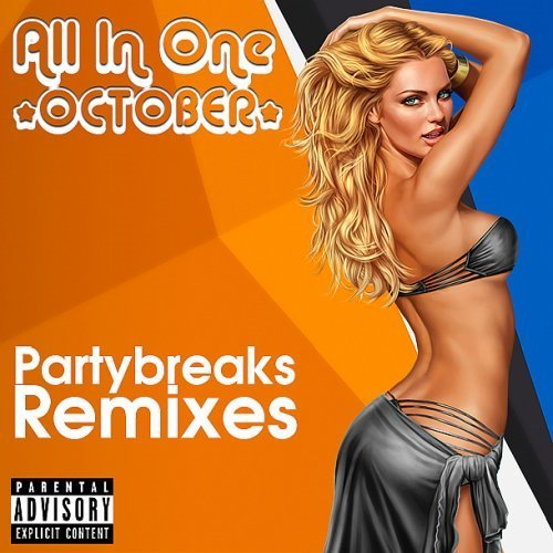 VA - Partybreaks and Remixes - All In One October 001 (2018)