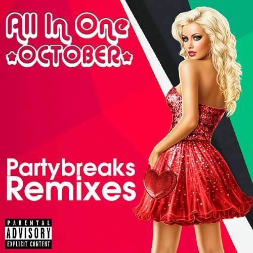 VA - Partybreaks and Remixes - All In One October 002 (2018)