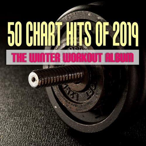 VA - 50 Chart Hits of 2019-The Winter Workout Album (2019)