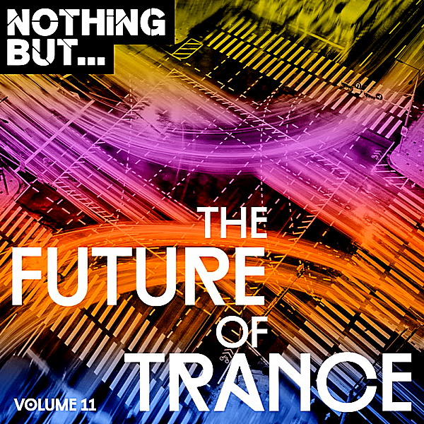 VA - Nothing But... The Future Of Trance Vol.11 (2019)