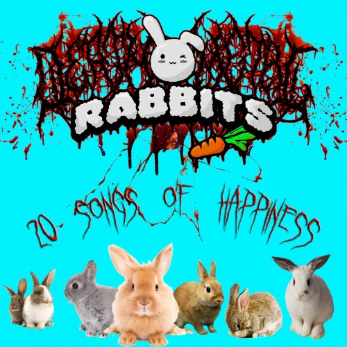 Death Metal Rabbits - 20 Songs of Happiness (2019)