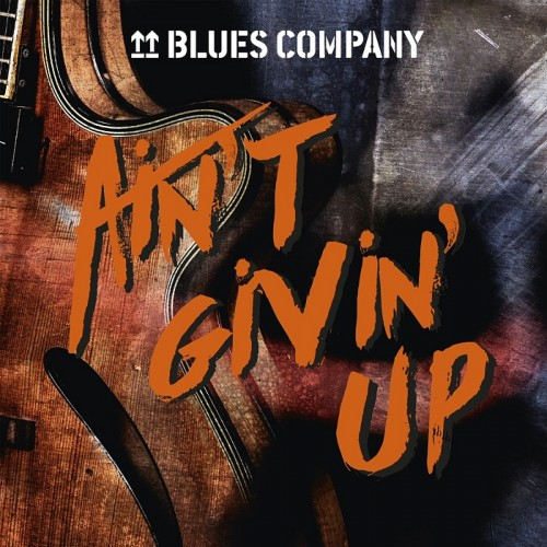 Blues Company - Ain't Givin' Up (2019)