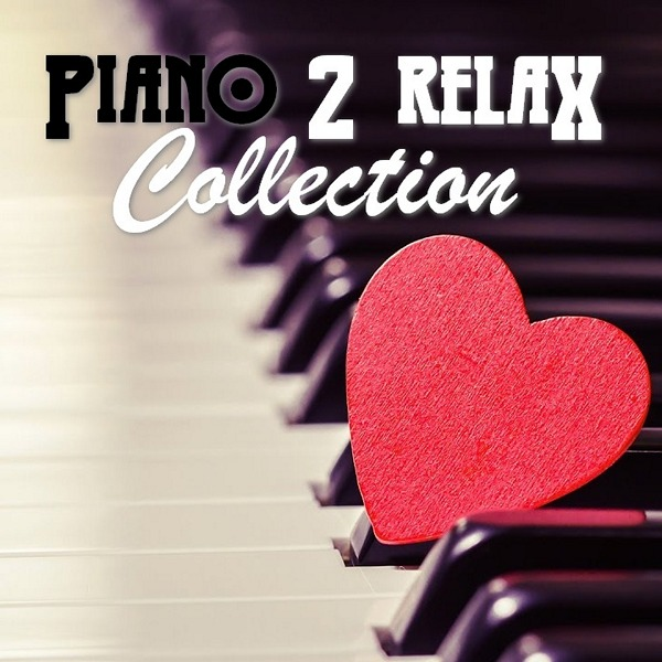 VA - Piano 2 RELAX Collection (2019/FLAC)
