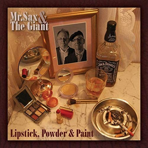 Mr. Sax & The Giant - Lipstick, Powder & Paint (2019)