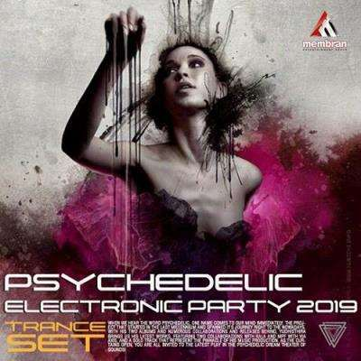 VA - Psychedelic Electronic Party: Trance Set (2019)