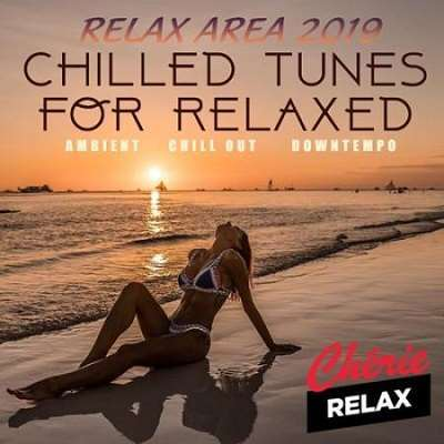 VA - Chilled Tunes For Relaxed (2019)