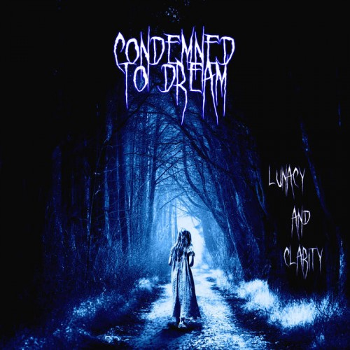 Condemned To Dream - Lunacy and Clarity (2019)
