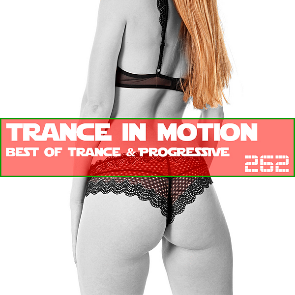 VA - Trance In Motion Vol.262 [Full Version] (2019)