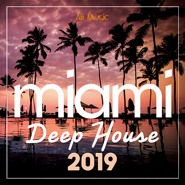 VA - Miami Deep House (2019)