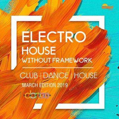 VA - Electro House Without Framework (2019)