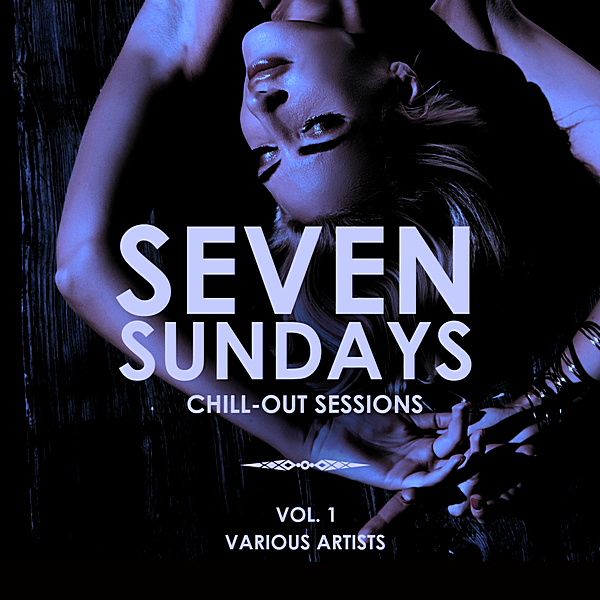 VA - Seven Sundays Vol.1 [Chill Out Sessions] (2019)
