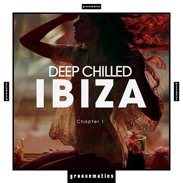 VA - Deep Chilled IBIZA Chapter 1 (2019)