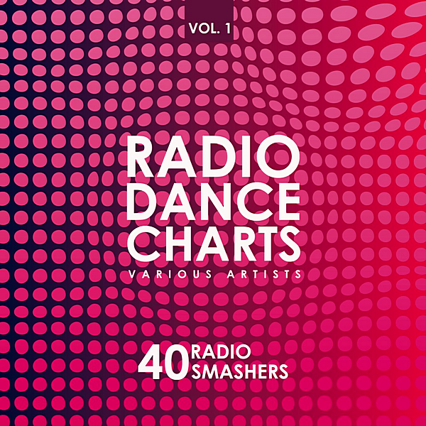 VA - Radio Dance Charts Vol.1 [40 Radio Smashers] (2019)