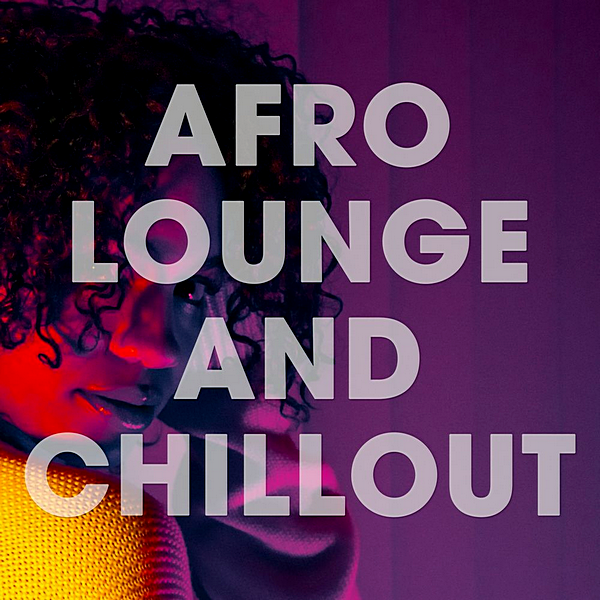 VA - Afro Lounge And Chillout [Orange Juice Records] (2019)