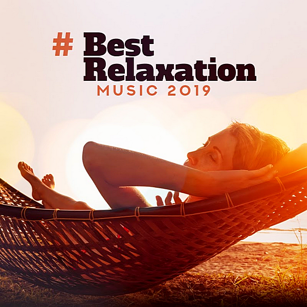 VA - # Best Relaxation Music 2019 [Background Music,Total Relax, Ambient Sounds For Meditation...] (2019)