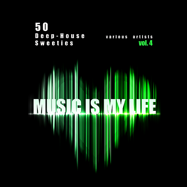 VA - Music Is My Life Vol.4 [50 Deep-House Sweeties] (2019)