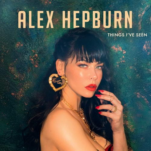 Alex Hepburn - Things I've Seen (2019) Explicit