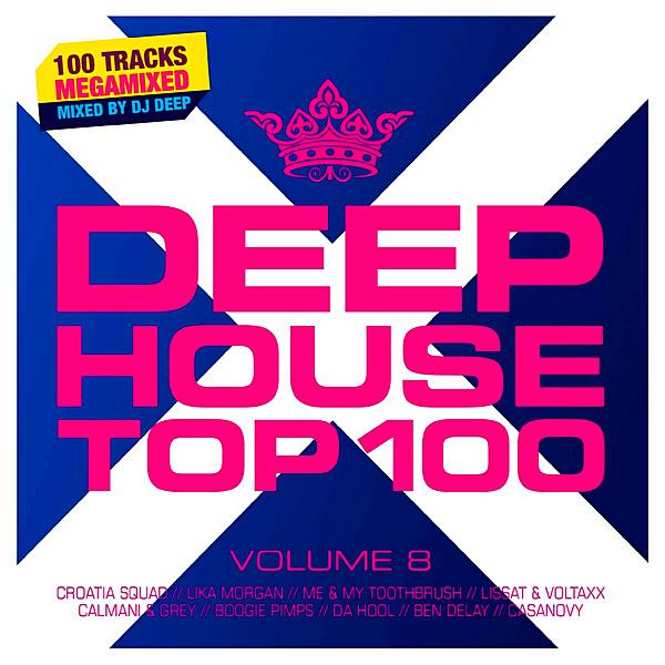 VA - Deephouse Top 100 Vol.8 [Mixed by DJ Deep] (2019)