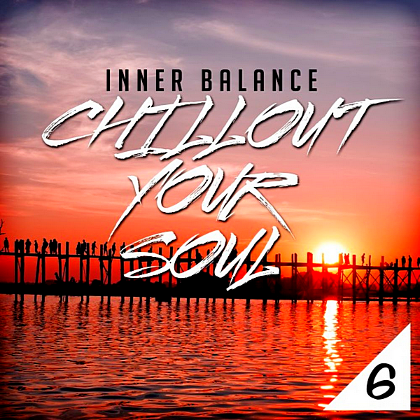 VA - Inner Balance: Chillout Your Soul 6 [Andorfine Germany] (2019)