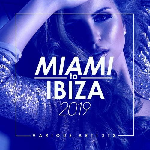 VA - Miami to Ibiza (2019)