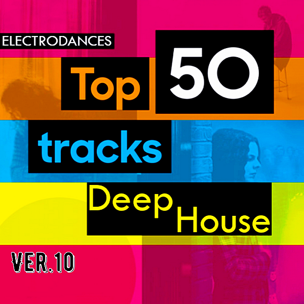 VA - Top50: Tracks Deep House Ver.10 (2019)