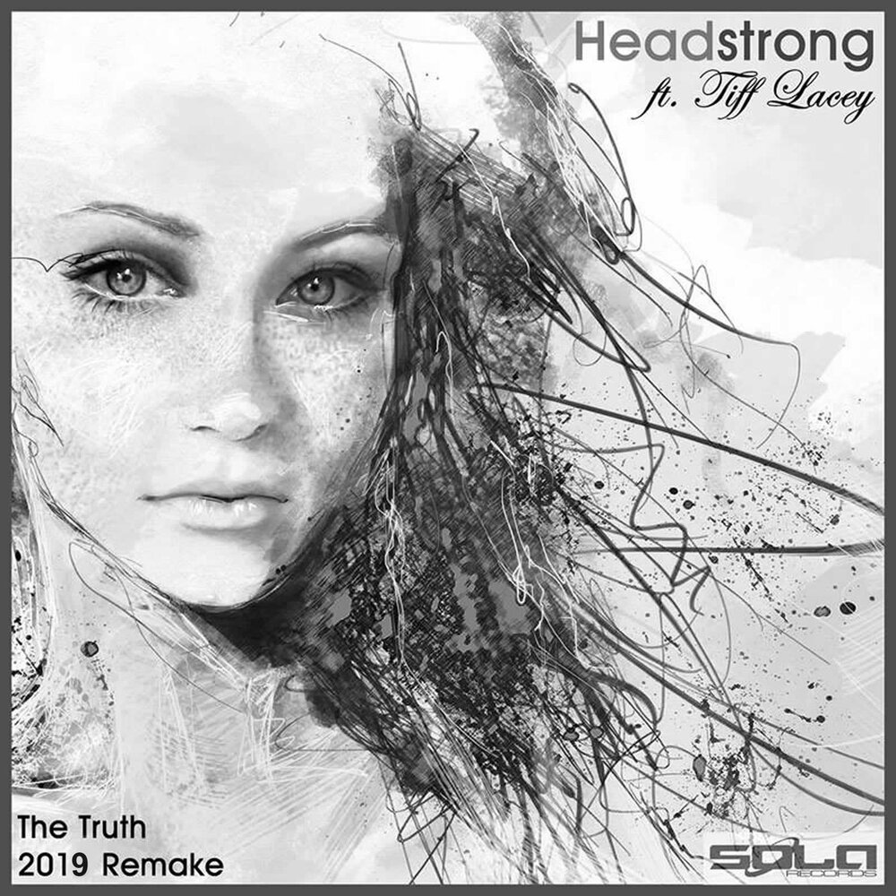 Headstrong feat. Tiff Lacey - The Truth: 2019 Remake (2019/FLAC)