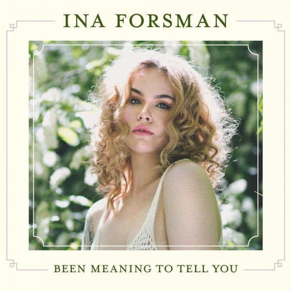 Ina Forsman - Been Meaning to Tell You [24bit Hi-Res] (2019/FLAC)