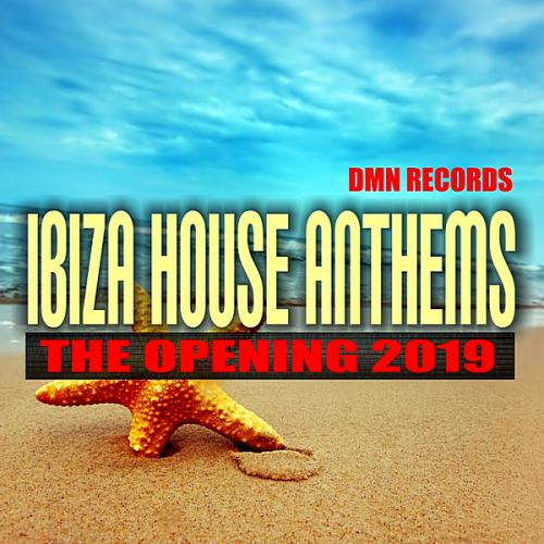 Ibiza House Anthems: The Opening (2019)