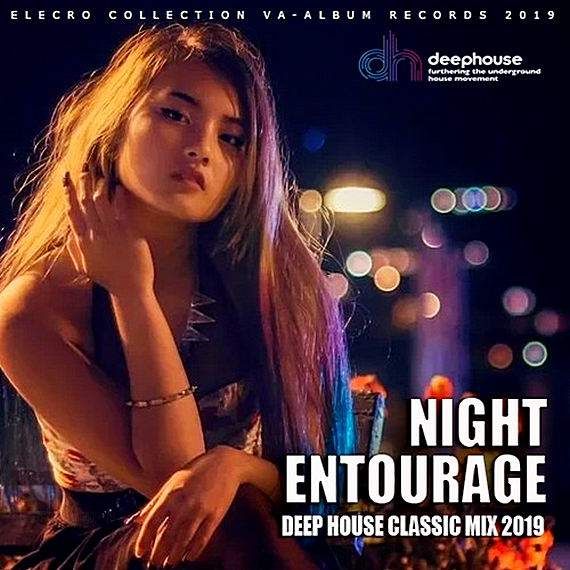 VA - Night Entourage: Deep House Classic Mix (2019)