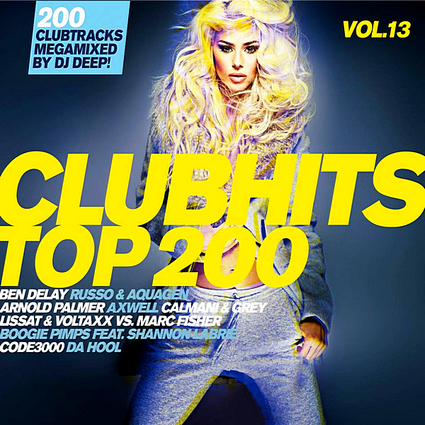 VA - Clubhits Top 200 Vol.13: Mixed by DJ Deep [3CD] (2019)