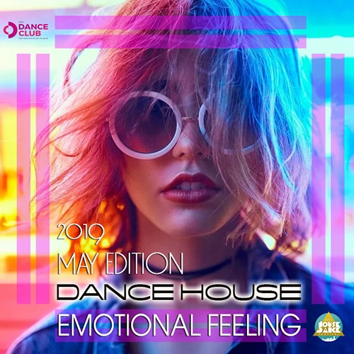 VA - Emotional Feeling: Dance House (2019)