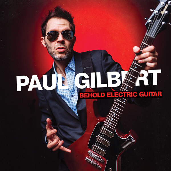 Paul Gilbert - Behold Electric Guitar (2019/FLAC)