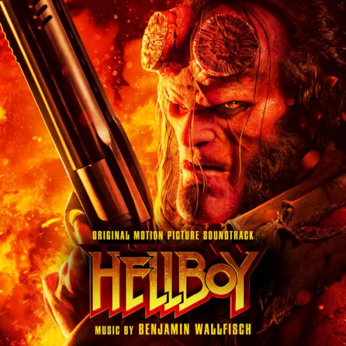 OST - Хеллбой / Hellboy [Music by Benjamin Wallfisch] (2019)