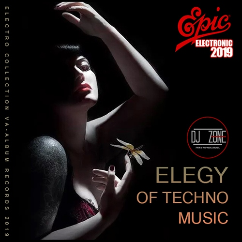 VA - Elegy Of Techno Music: DJ Zone (2019)
