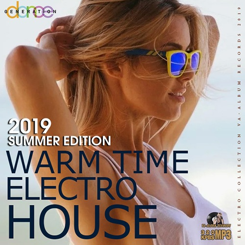 VA - Warm Time Electro House (2019)