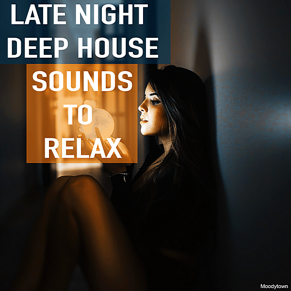 VA - Late Night Deep House Sounds To Relax (2019)