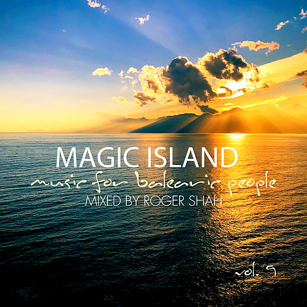 VA - Magic Island Vol.9: Music For Balearic People [Mixed by Roger Shah] (2019)