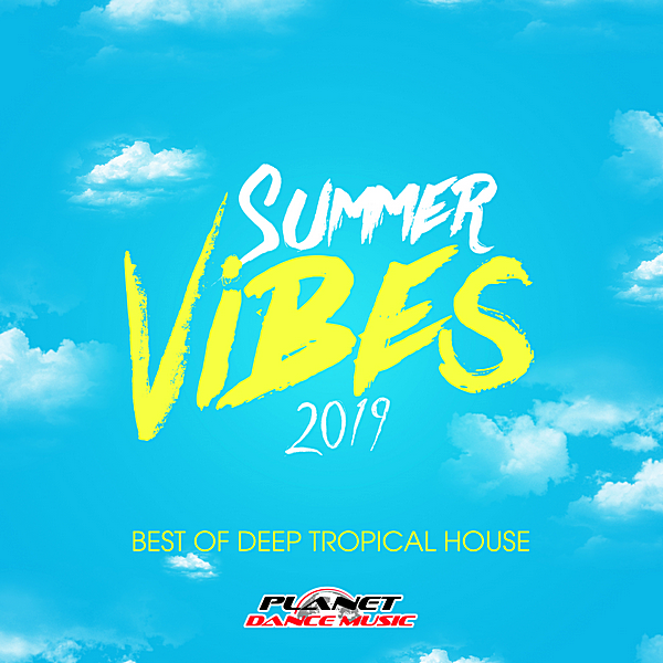 VA - Summer Vibes 2019: Best Of Deep Tropical House (2019)