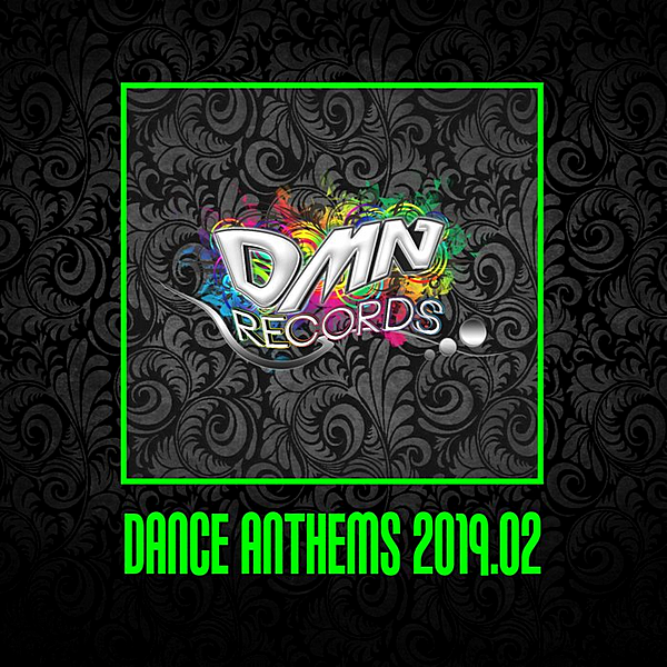 VA - Dance Anthems 2019.02 [DMN Records] (2019)