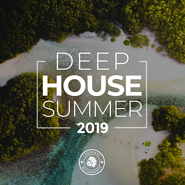 VA - Deep House Summer 2019 [Cherokee Recordings] (2019)