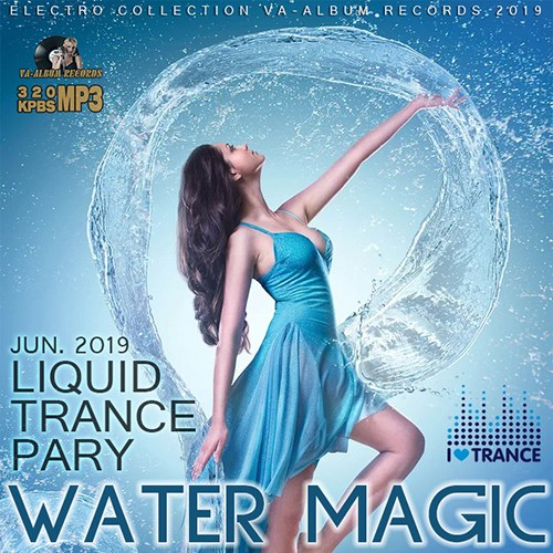 VA - Water Magic: Liquid Trance Party (2019)