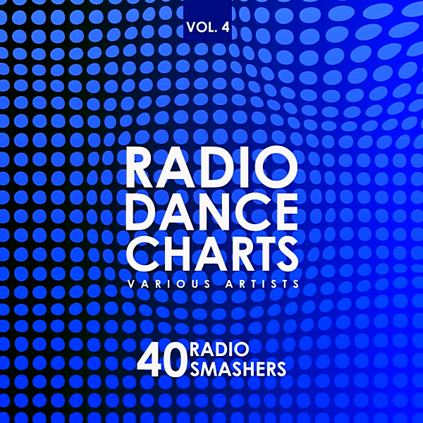 VA - Radio Dance Charts Vol.4 [40 Radio Smashers] (2019)