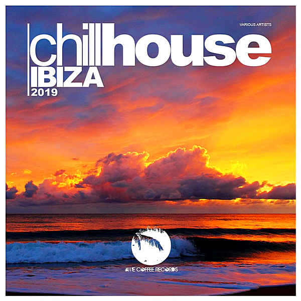 VA - Chill House Ibiza [Blue Coffee Records] (2019)