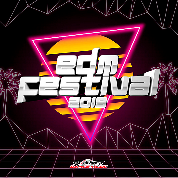 VA - EDM Festival 2019 [Planet Dance Music] (2019)