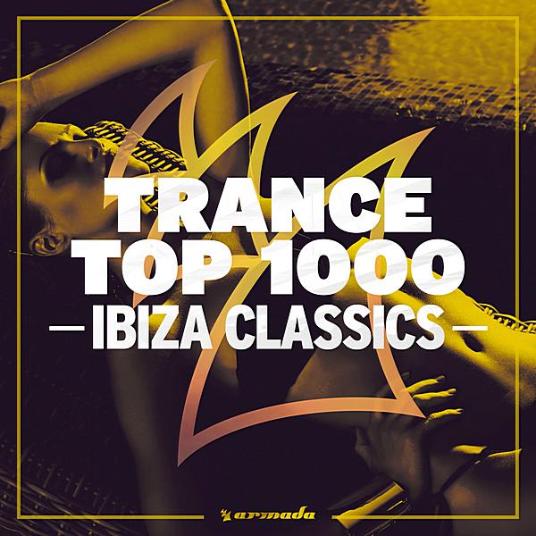 VA - Trance Top 1000: Ibiza Classics (2019)