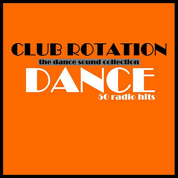 VA - Club Rotation: Dance (2019)
