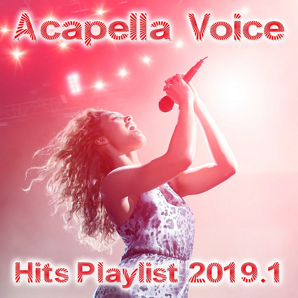 VA - Acapella Voice Hits Playlist 2019.1 (2019)